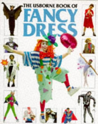 9780746013090: The Usborne Book of Fancy Dress (How to Make)