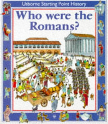 9780746013397: Who Were the Romans? (Starting Point)