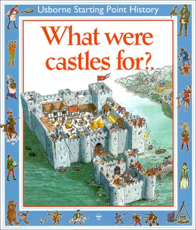 9780746013410: What Were Castles for? (Usborne Starting Point History)