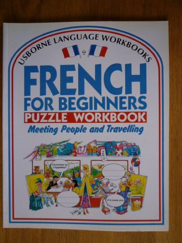 9780746013458: French for Beginners Puzzle Workbook: Meeting People and Travelling No. 1 (Usborne Language Workbooks S.)