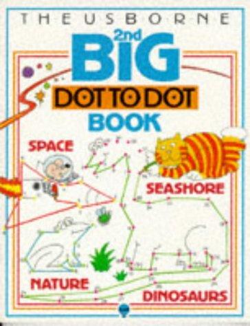 9780746013779: Usborne Second Big Dot-To-Dot Book (Usborne Dot-to-dot) (v. 2)