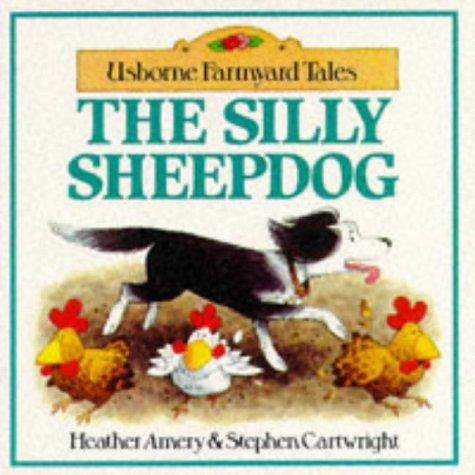 9780746014127: The Silly Sheepdog (Usborne Farmyard Tales Readers)