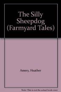 9780746014295: The Silly Sheepdog (Mini Farmyard Tales)