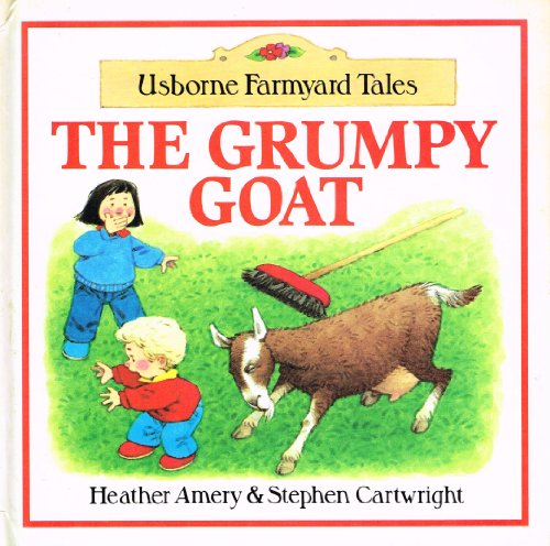 9780746014301: The Grumpy Goat (Mini Farmyard Tales)