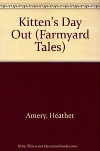 9780746014325: Kitten's Day Out (Mini Farmyard Tales)