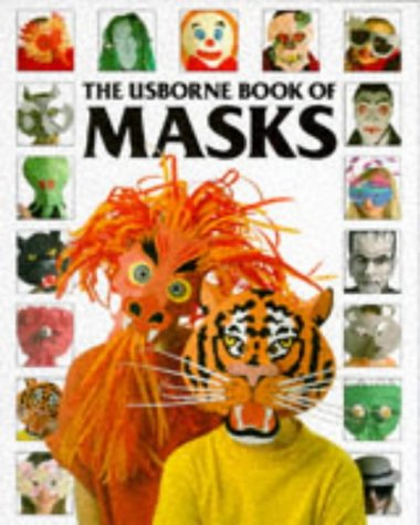 The Usborne Book of Masks (How to Make): Gibson, R.
