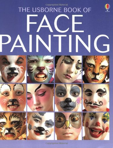 9780746014455: The Usborne Book of Face Painting (Usborne How to Guides)