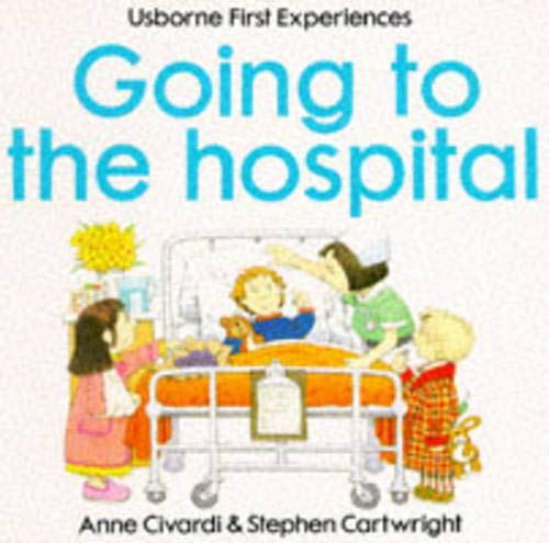 9780746015117: Going to the Hospital (Usborne First Experiences)