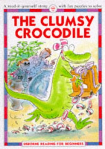 9780746015339: Clumsy Crocodile (Reading for Beginners)