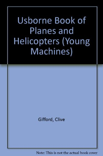 9780746016596: Usborne Book of Planes and Helicopters (Young Machines)