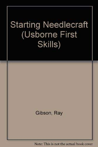 9780746016657: Starting Needlecraft (Usborne First Skills)