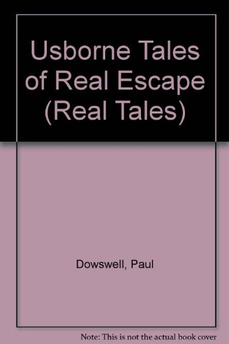 9780746016701: Usborne Tales of Real Escape (Real Tales)