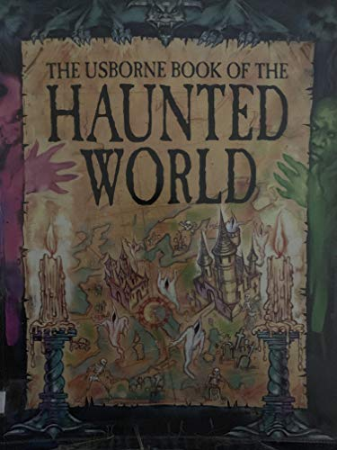 9780746016732: The Usborne Book of the Haunted World (Atlas of the Haunted World Series)