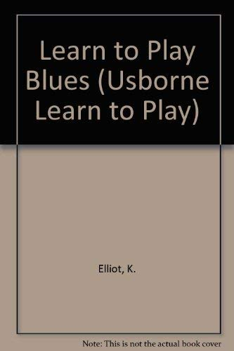 9780746016787: Learn to Play Blues (Usborne Learn to Play)
