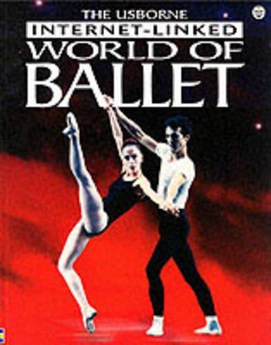 9780746016923: The World of Ballet (Usborne Internet-Linked)