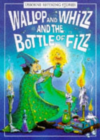 9780746017005: Wallop and Whizz and the Bottle of Fizz (Rhyming Stories)