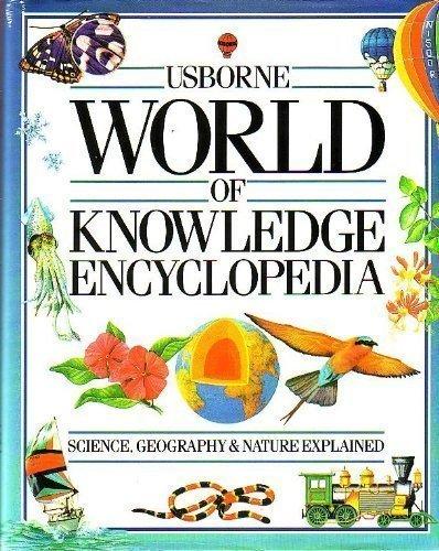 9780746018439: Usborne World of Knowledge Encyclopedia: Science, Geography and Nature Explained (Usborne Encyclopedias)