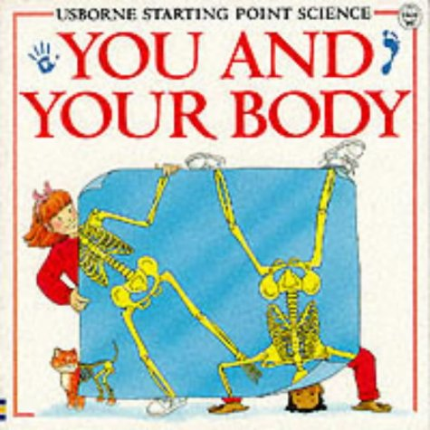 9780746018576: You and Your Body (Usborne Starting Point Science)