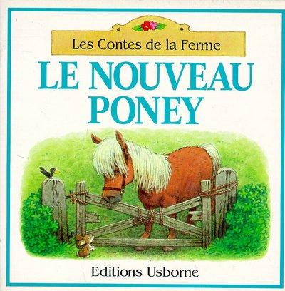 9780746018811: Les contes de la ferme : Le nouveau poney