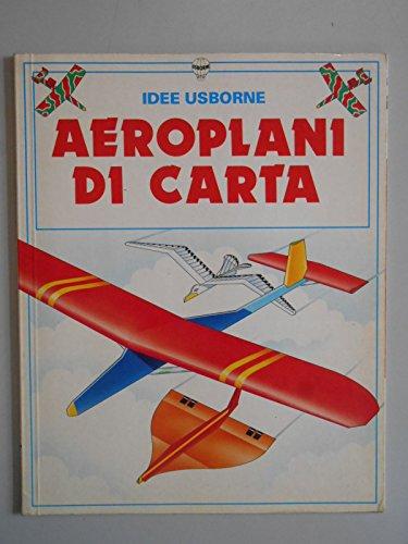 9780746019269: Aeroplani di carta (Idee Usborne)