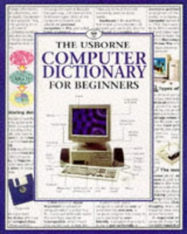 9780746019863: The Usborne Computer Dictionary for Beginners (Computer Guides Series)