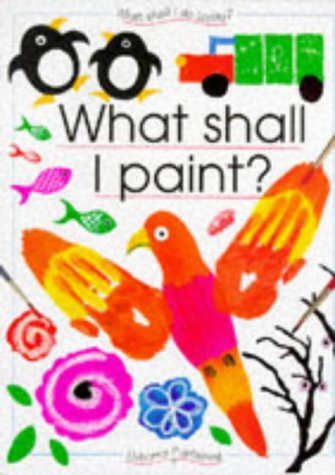 9780746020265: What Shall I Paint (What Shall I Do Today Series)