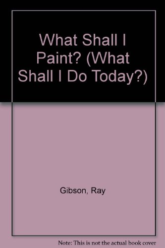 9780746020272: What Shall I Paint? (What Shall I Do Today?)