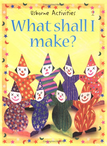 9780746020302: What Shall I Make (What Shall I Do Today Series)
