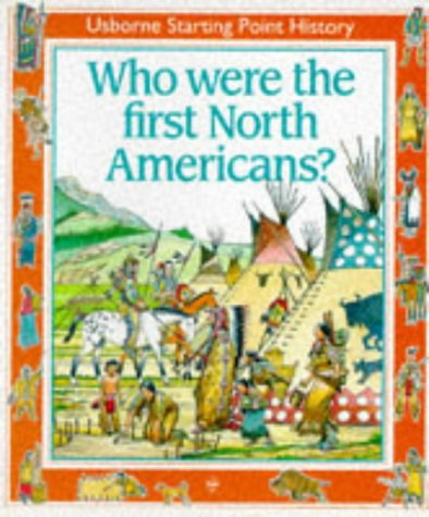 9780746020401: Who Were the First North Americans? (Starting Point History Series)