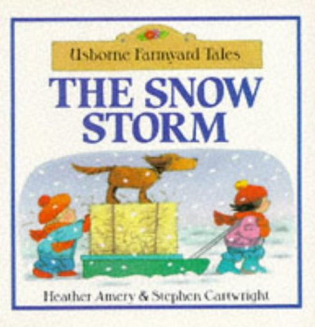 9780746020425: The Snow Storm (Usborne Farmyard Tales Readers)