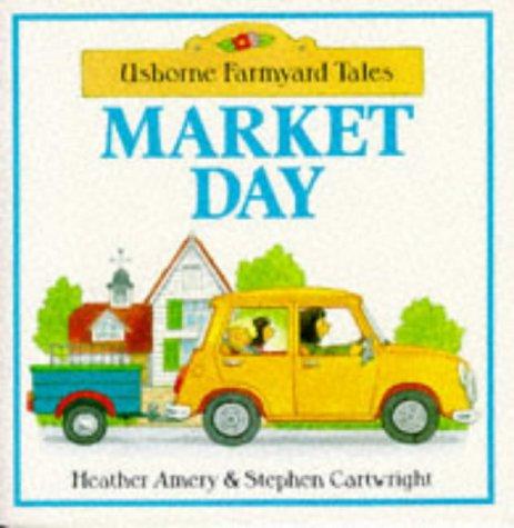 9780746020487: Market Day (Farmyard Tales Series)