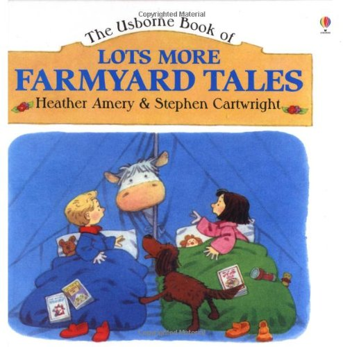 The Usborne Book of Lots More Farmyard Tales