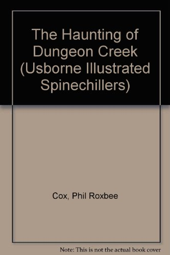 9780746020869: The Haunting of Dungeon Creek (Usborne Illustrated Spinechillers)