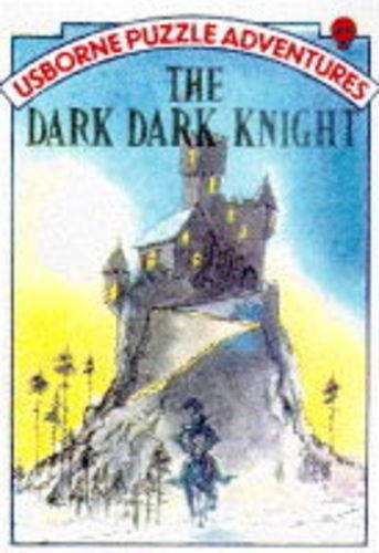 9780746020913: The Dark Dark Knight (Usborne Puzzle Adventures No. 23)