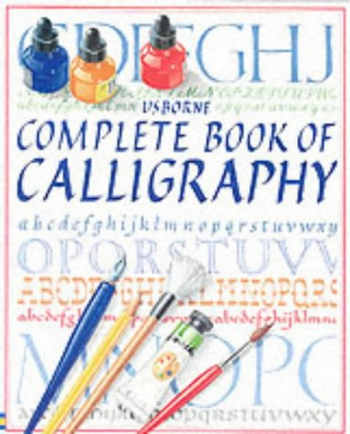 9780746021460: Complete Book of Calligraphy (Usborne Practical Guides)