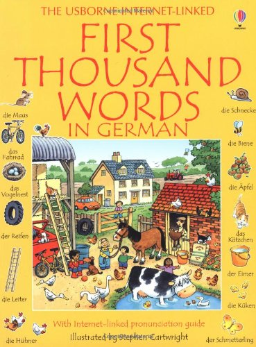 First Thousand Words in German: With Internet-Linked Pronunciation Guide (0746023065) by Heather Amery