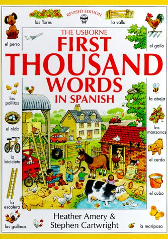 9780746023099: The Usborne First Thousand Words in Spanish: With Easy Pronunciation Guide (First Picture Book) (Spanish and English Edition)