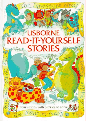 9780746023136: Usborne Read-It-Yourself Stories: The Monster Gang, the Clumsy Crocodile, the Incredible Present, the Dinosaurs Next Door