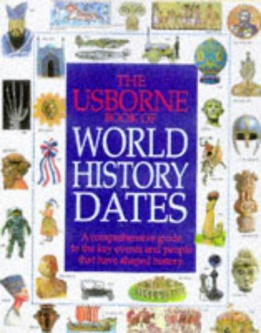 9780746023181: Usborne Book of World History Dates (Illustrated World History Series)