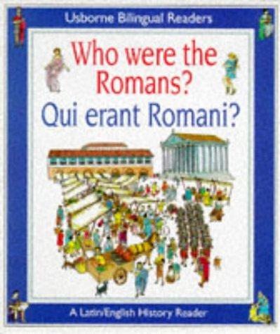 9780746023716: Who Were the Romans? Qui Erant Romani? (Usborne Bilingual Readers) (English and Latin Edition) (Usborne Bilingual Books (Starting Point History))