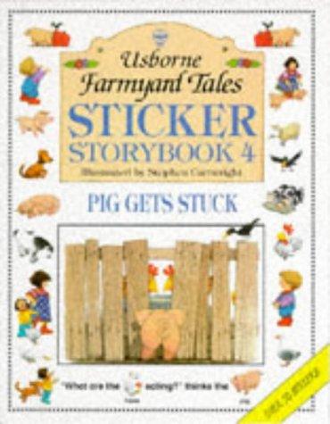 9780746024317: Pig Gets Stuck (Farmyard Tales Sticker Storybooks)