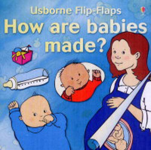 9780746025024: How Are Babies Made? (Flip Flaps Series)