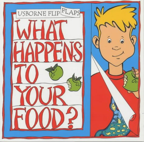 9780746025048: What Happens to Your Food? (Flip Flap)