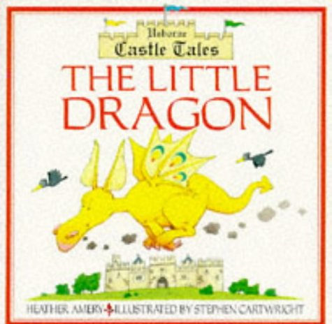 9780746025086: The Little Dragon: Castle Tales (Castle Tales Series)