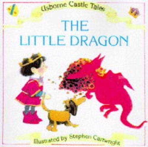 9780746025093: The Little Dragon (Usborne Castle Tales)
