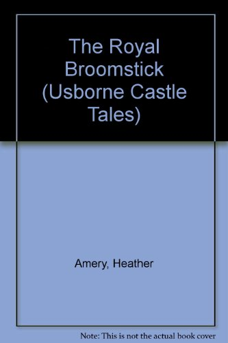 9780746025130: The Royal Broomstick (Usborne Castle Tales)