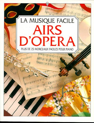 9780746026212: AIRS D'OPERA PLUS DE 25 MORCEAUX FACILES POUR PIANO (La musique facile)