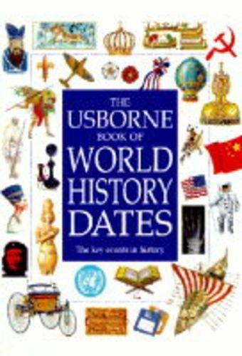 9780746026632: Usborne World History Dates (Usborne World History Dates)