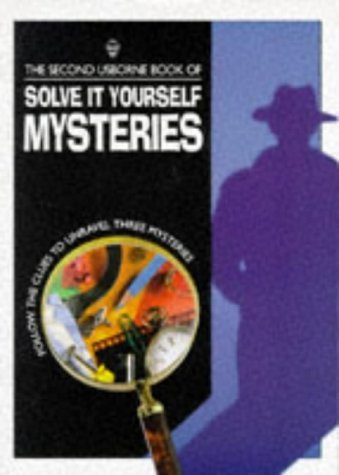 9780746027011: The Second Usborne Book of Solve It Yourself Mysteries (Usborne Solve it Yourself)