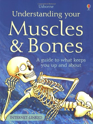 9780746027394: Understanding Your Muscles and Bones: A Guide to What Keeps You Up and about (Usborne Science for Beginners)